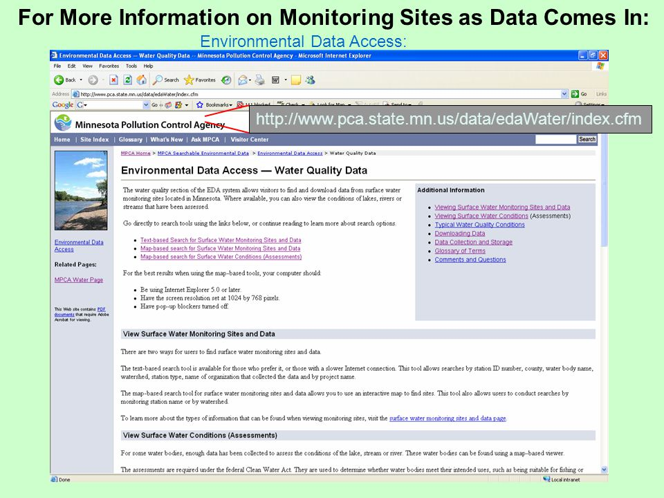 http://www.pca.state.mn.us/data/edaWater/index.cfm For More Information on Monitoring Sites as Data Comes In: Environmental Data Access: