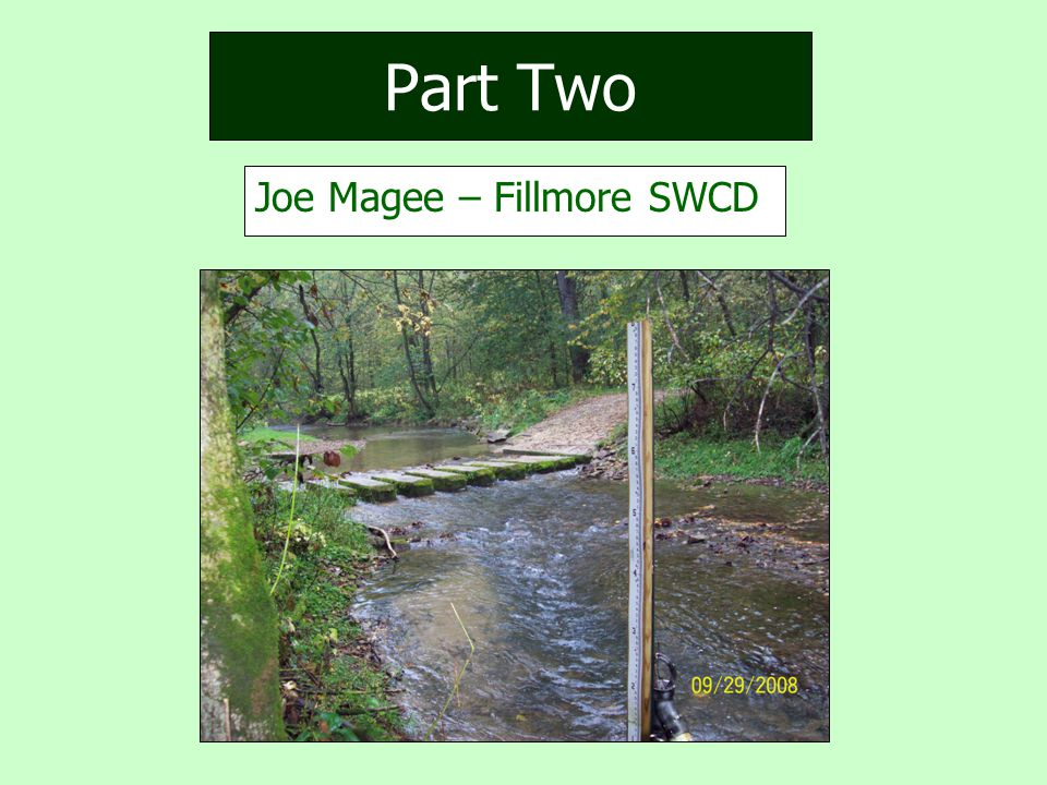 Part Two Joe Magee – Fillmore SWCD