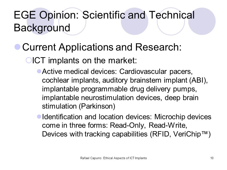 Rafael Capurro: Ethical Aspects of ICT Implants10 EGE Opinion: Scientific and Technical Background Current Applications and Research:  ICT implants o