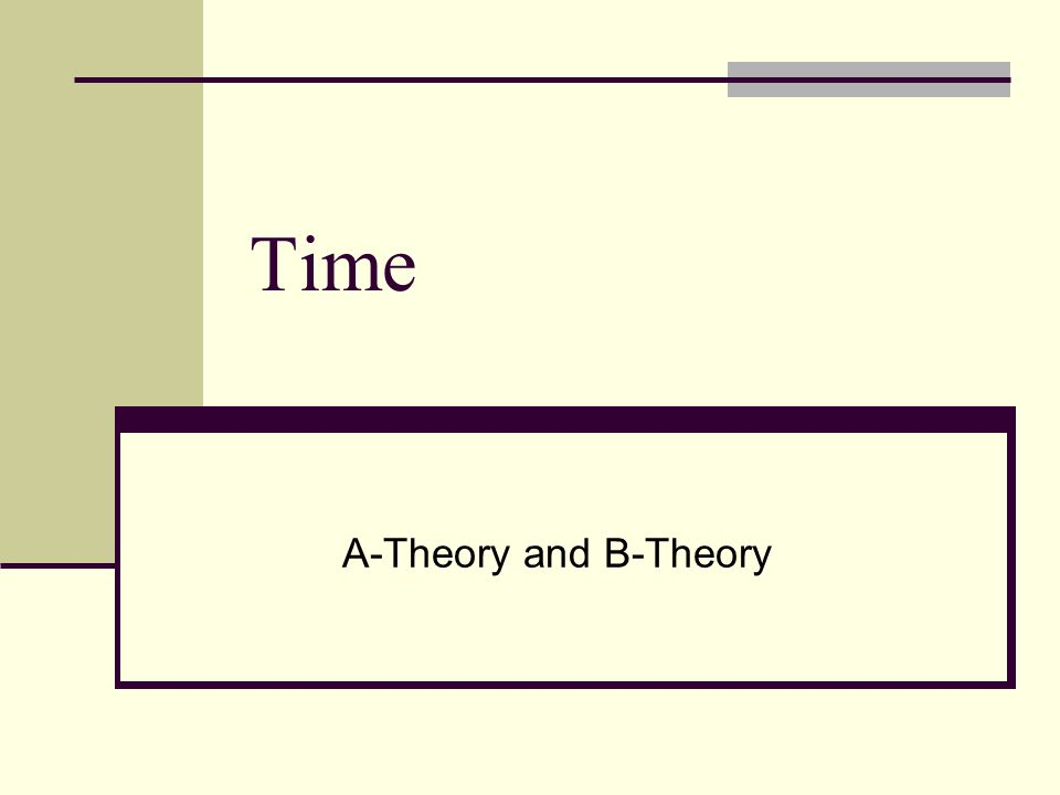 Time A-Theory and B-Theory