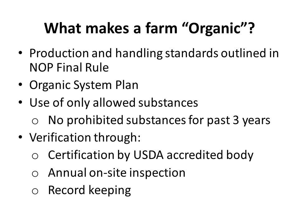 What makes a farm Organic .