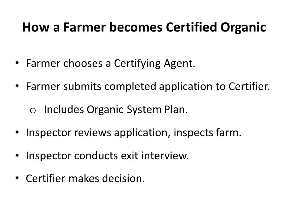 How a Farmer becomes Certified Organic Farmer chooses a Certifying Agent.