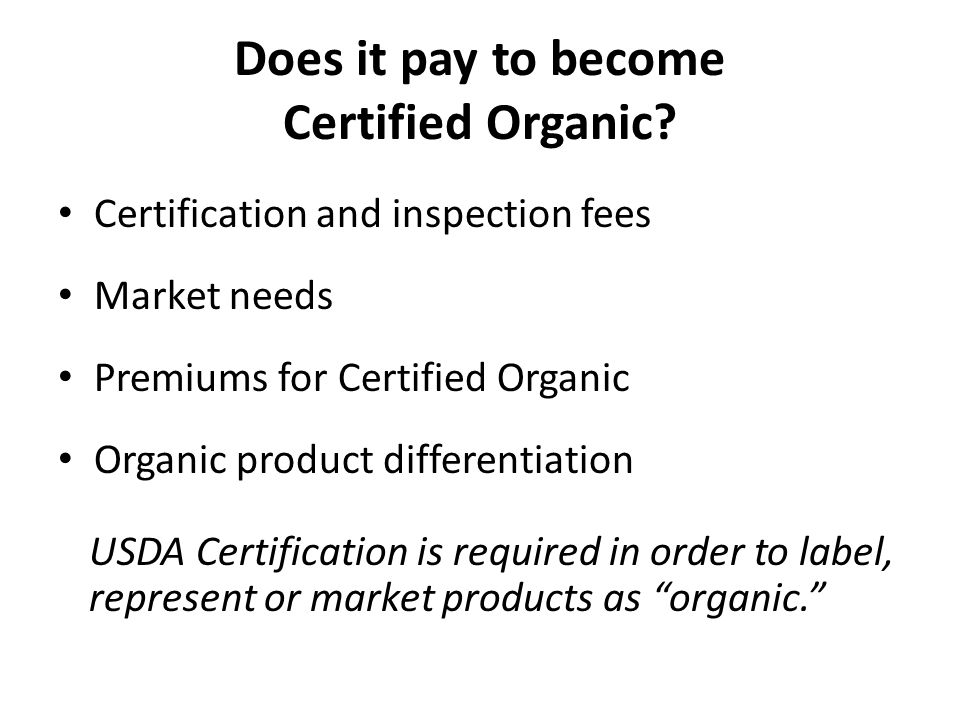 Does it pay to become Certified Organic.