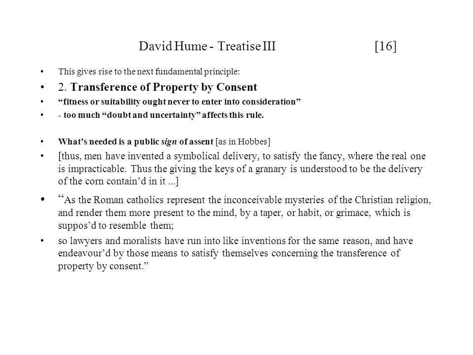 David Hume - Treatise III [16] This gives rise to the next fundamental principle: 2.