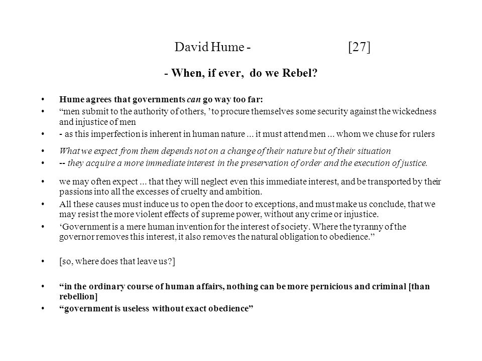 David Hume - [27] - When, if ever, do we Rebel.