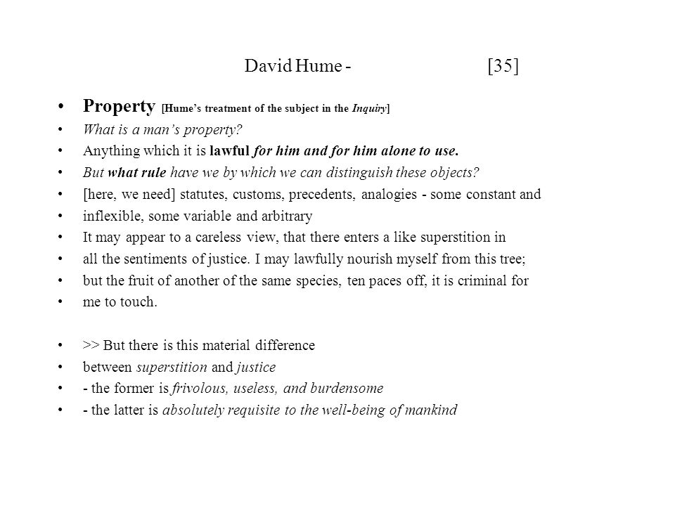 David Hume - [35] Property [Hume's treatment of the subject in the Inquiry] What is a man's property.