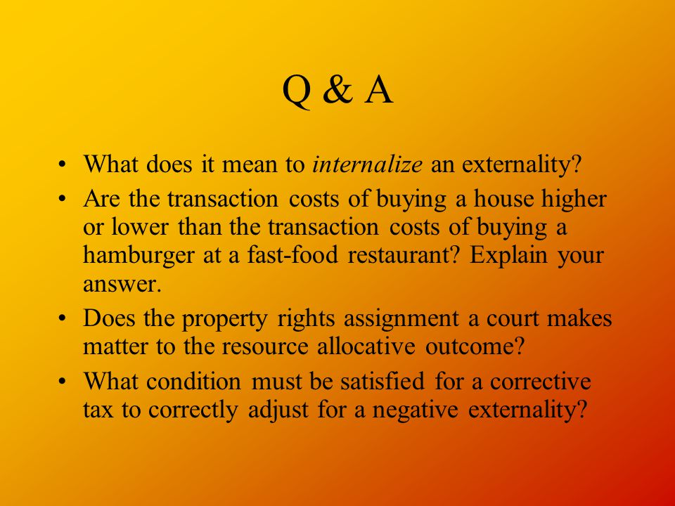 Q & A What does it mean to internalize an externality.