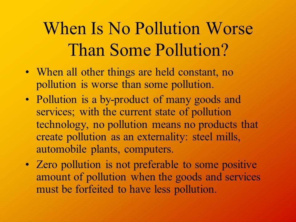 When Is No Pollution Worse Than Some Pollution.