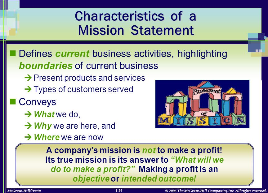 McGraw-Hill/Irwin© 2006 The McGraw-Hill Companies, Inc. All rights reserved. 1-34 Characteristics of a Mission Statement Defines current business acti
