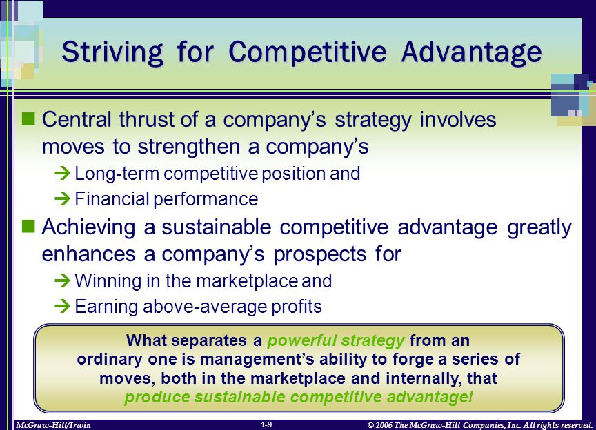 McGraw-Hill/Irwin© 2006 The McGraw-Hill Companies, Inc. All rights reserved. 1-9 Striving for Competitive Advantage Central thrust of a company's stra