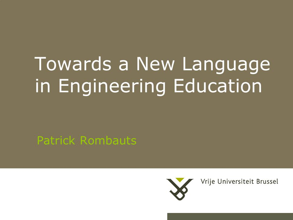 28-4-20151Herhaling titel van presentatie Towards a New Language in Engineering Education Patrick Rombauts