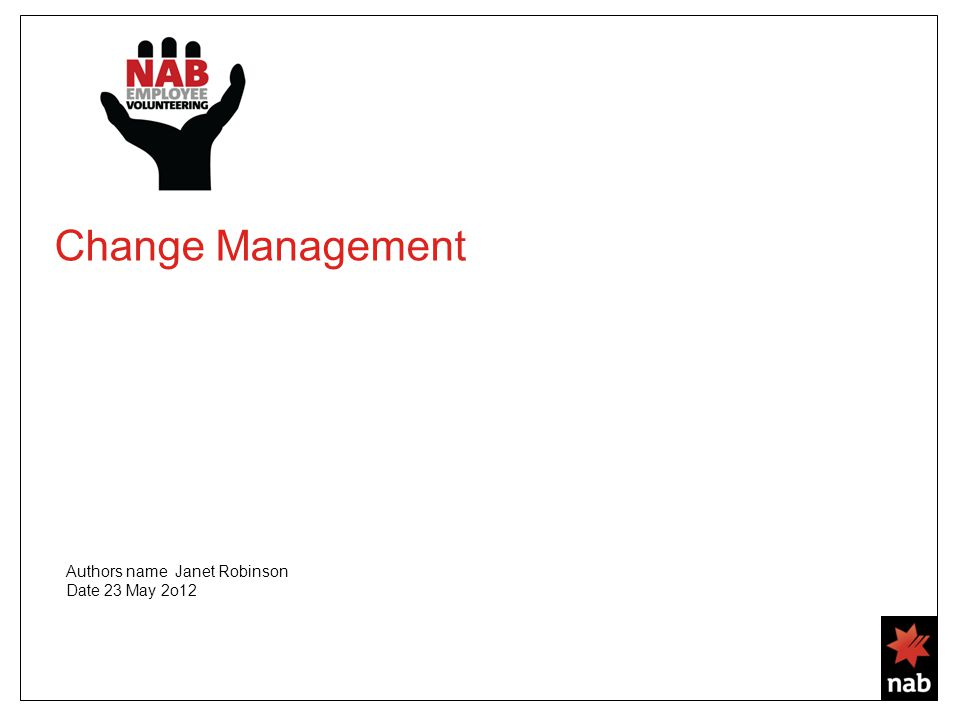 Change Management Authors name Janet Robinson Date 23 May 2o12