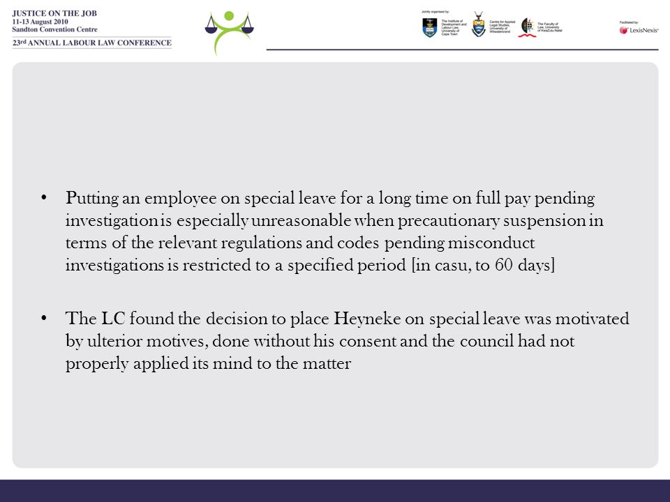 Putting an employee on special leave for a long time on full pay pending investigation is especially unreasonable when precautionary suspension in ter
