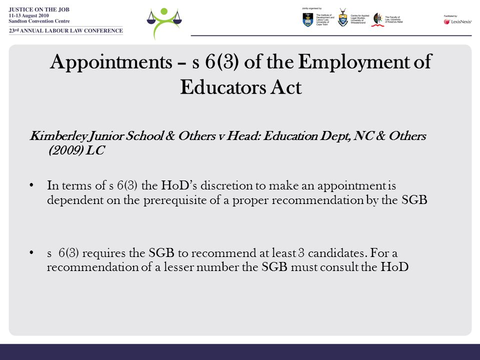 Appointments – s 6(3) of the Employment of Educators Act Kimberley Junior School & Others v Head: Education Dept, NC & Others (2009) LC In terms of s