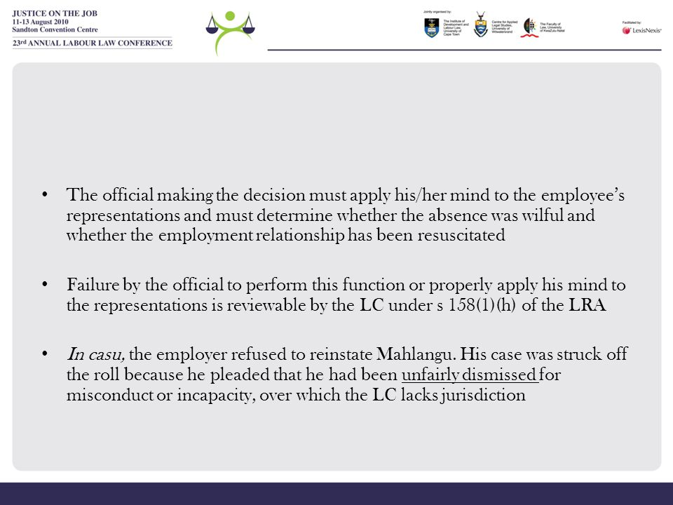The official making the decision must apply his/her mind to the employee's representations and must determine whether the absence was wilful and wheth