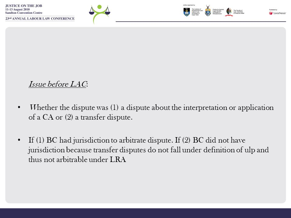 Issue before LAC: Whether the dispute was (1) a dispute about the interpretation or application of a CA or (2) a transfer dispute. If (1) BC had juris