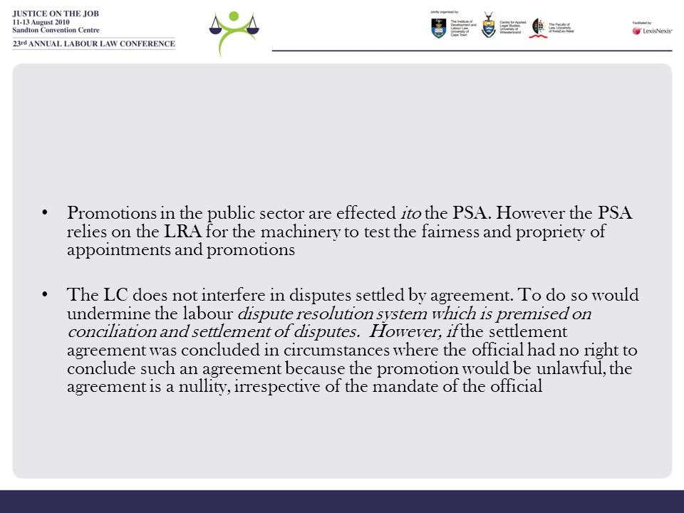 Promotions in the public sector are effected ito the PSA. However the PSA relies on the LRA for the machinery to test the fairness and propriety of ap
