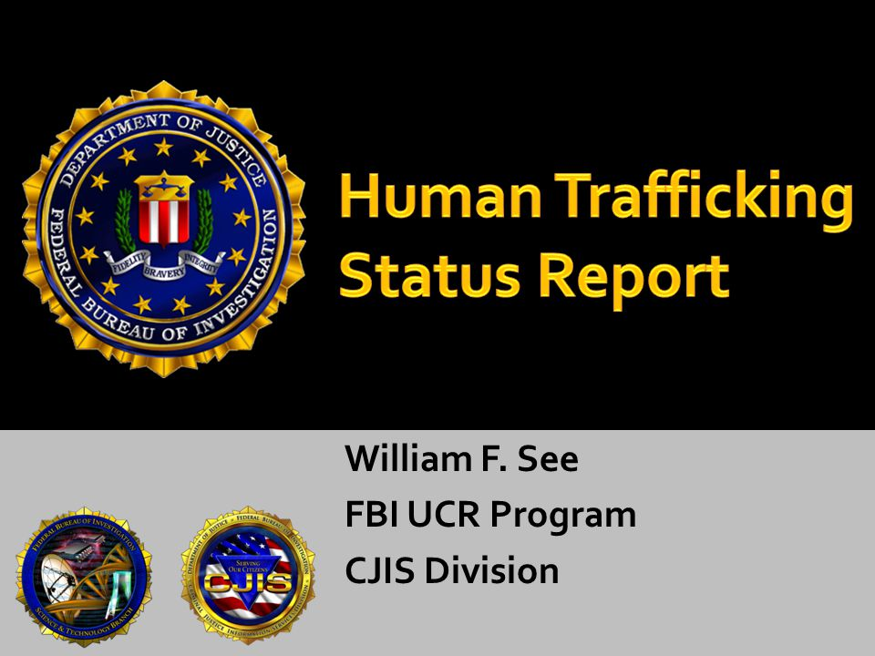William F. See FBI UCR Program CJIS Division
