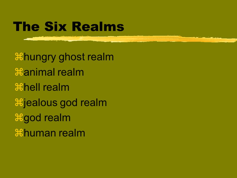The Six Realms zhungry ghost realm zanimal realm zhell realm zjealous god realm zgod realm zhuman realm