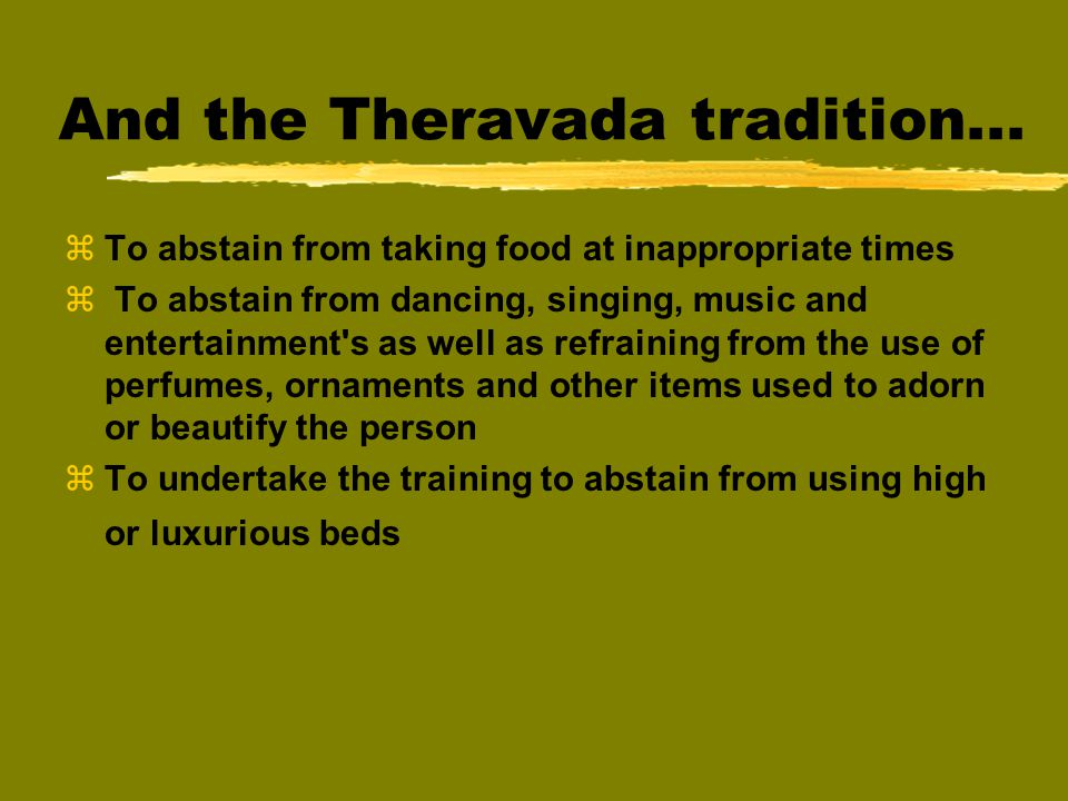 And the Theravada tradition...