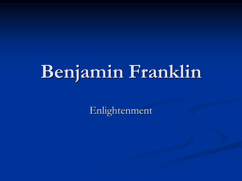 Benjamin Franklin Enlightenment