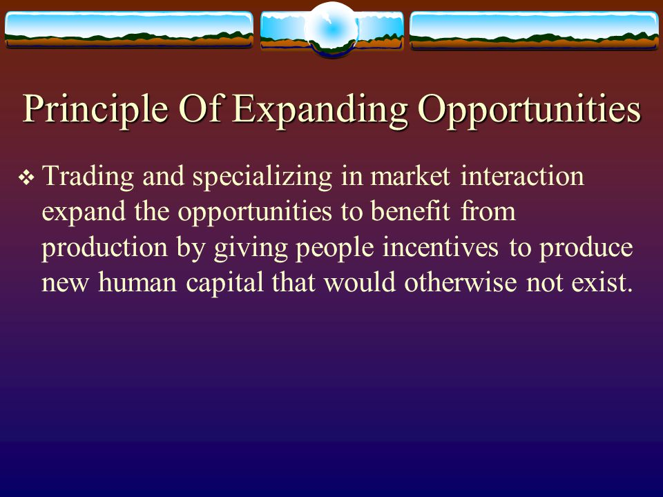 Principle Of Plan Realization In Market Interaction  In market interaction, the human capital of each specialist plays a part in the satisfaction of the wants of an indefinite number of others.