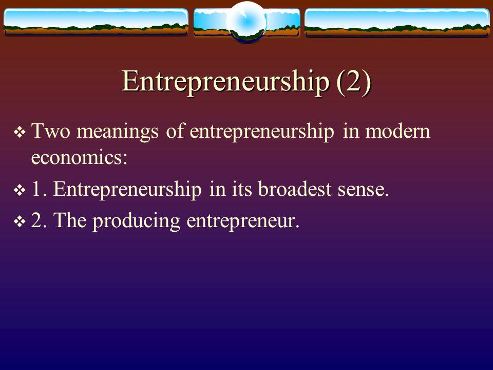Entrepreneurship (1)  The enterpriser in classical economics:  1.