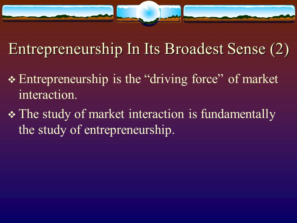 Entrepreneurship (2)  Two meanings of entrepreneurship in modern economics:  1.
