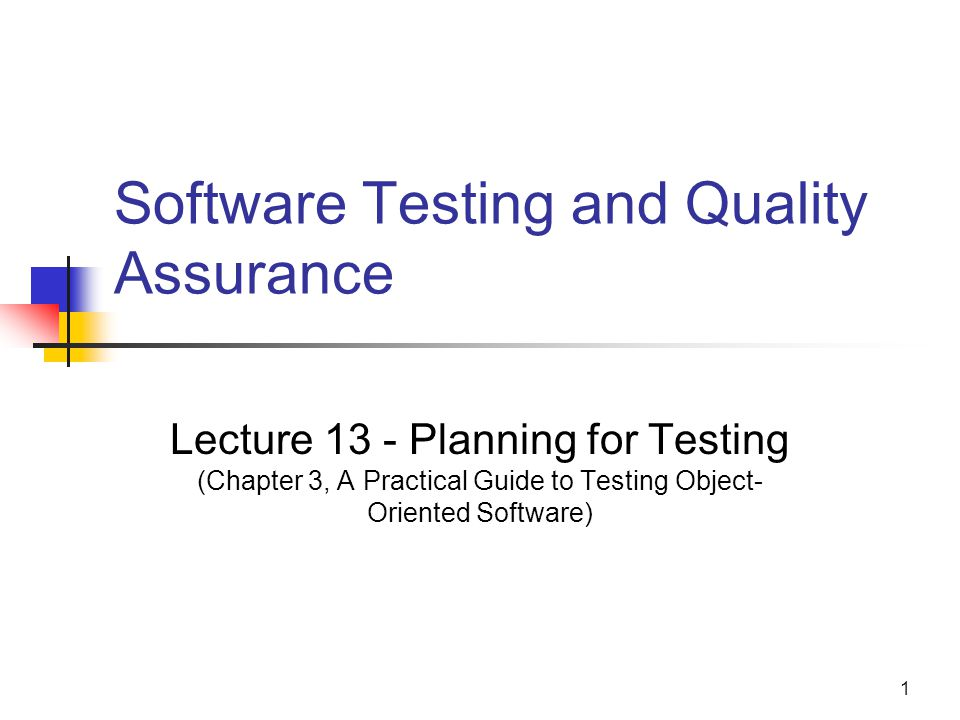 2 Lecture Outline To be able to plan a test process that complement the development process.