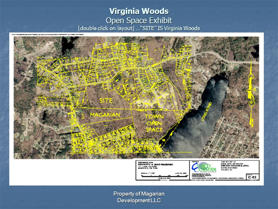"Property of Magarian Development LLC Virginia Woods Open Space Exhibit [double click on layout] …""SITE"" IS Virginia Woods"