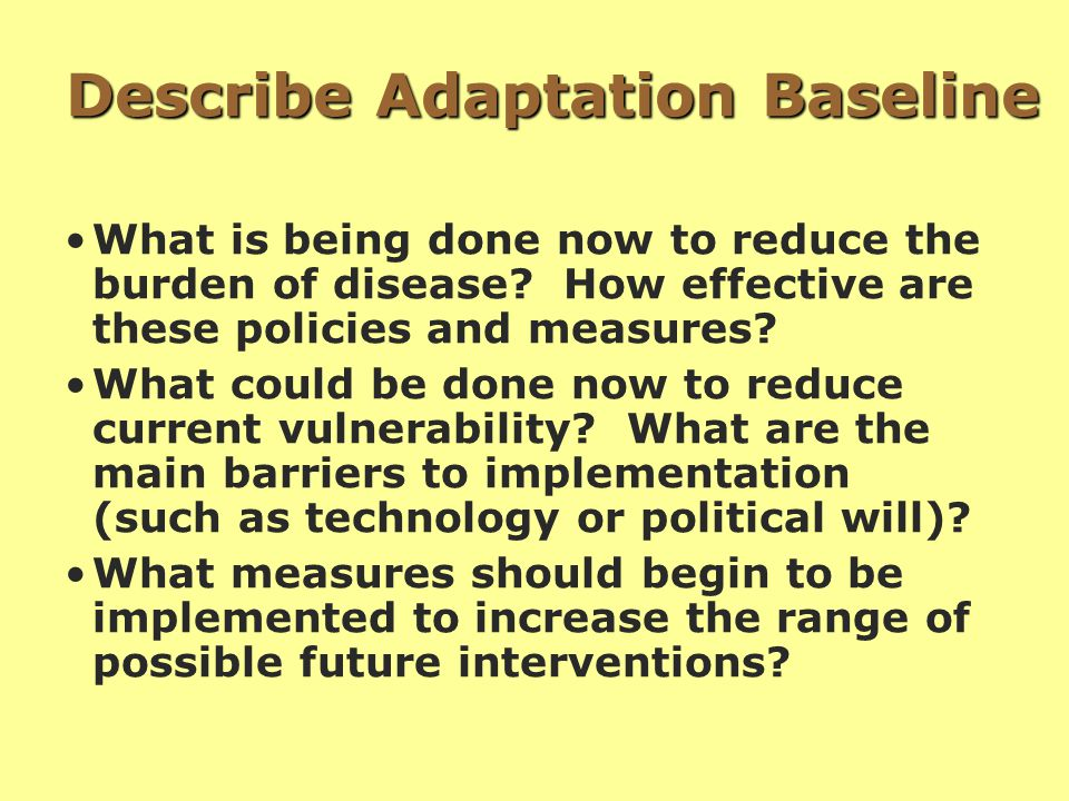 Describe Adaptation Baseline What is being done now to reduce the burden of disease.