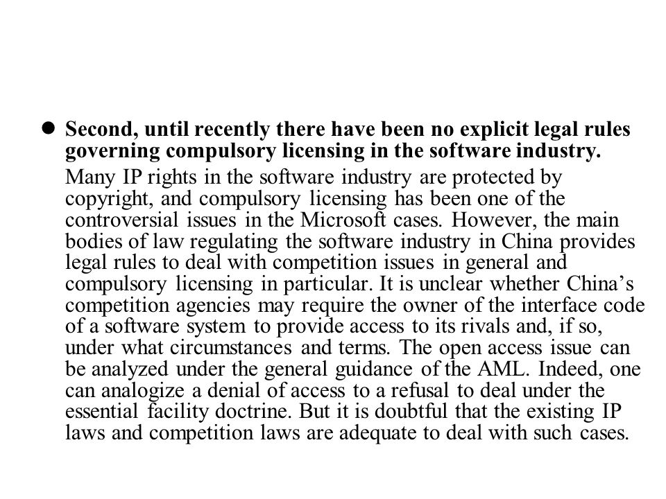 Second, until recently there have been no explicit legal rules governing compulsory licensing in the software industry.