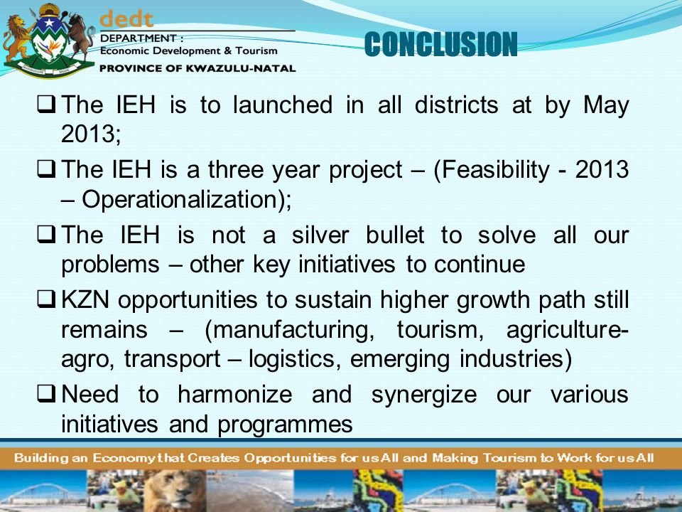 CONCLUSION 33  The IEH is to launched in all districts at by May 2013;  The IEH is a three year project – (Feasibility - 2013 – Operationalization);