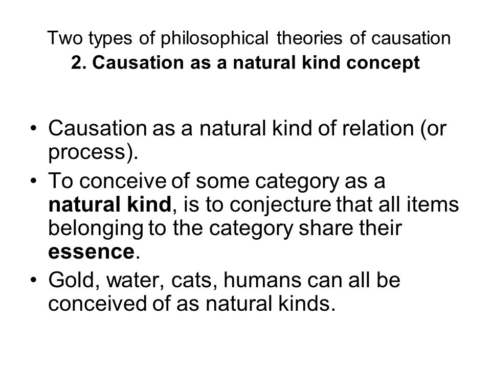 Two types of philosophical theories of causation 2.