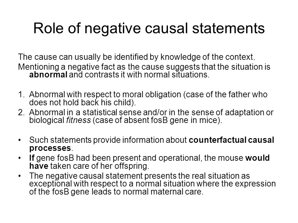 Role of negative causal statements The cause can usually be identified by knowledge of the context.