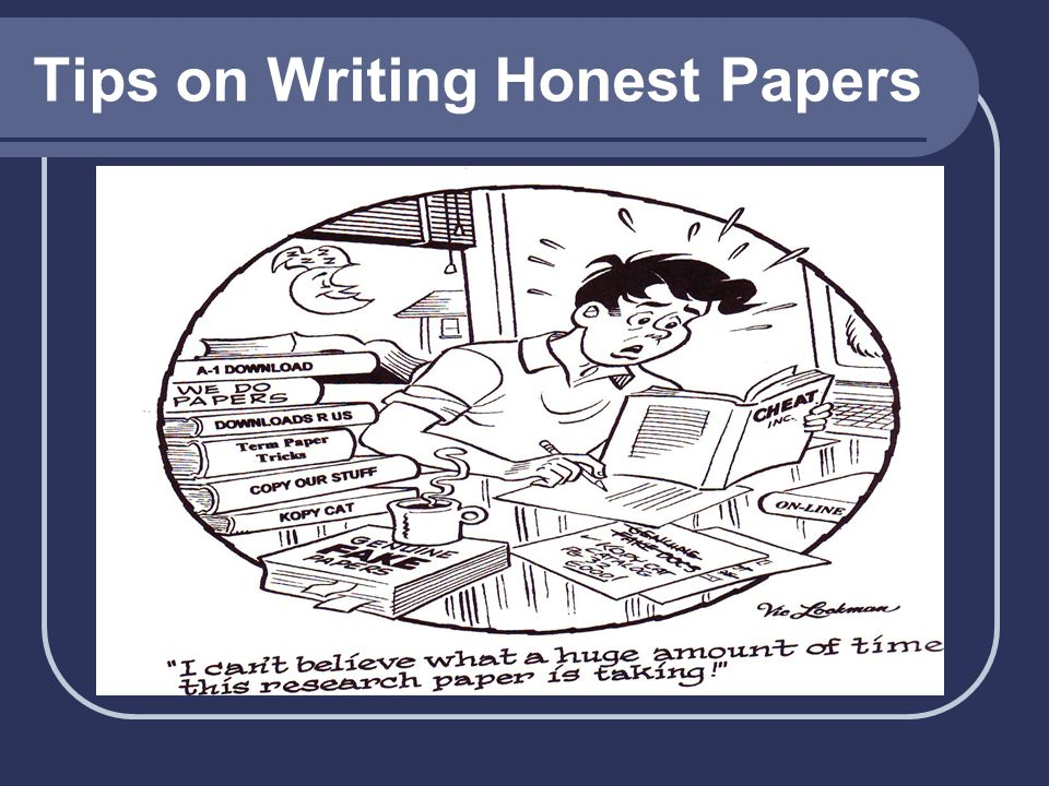 Tips on Writing Honest Papers
