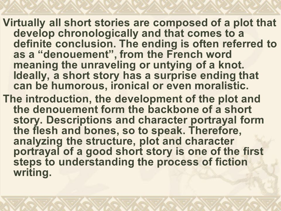 A good short story should entail the following points: 1.