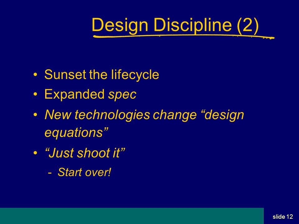 Student Name Server Utah School of Computing slide 11 Design Discipline Maintain focus and charge -Refer to specs often Creeping feature-ism - Wheel of re-incarnation (IES)  Compact cars, portable models, basic models, etc.