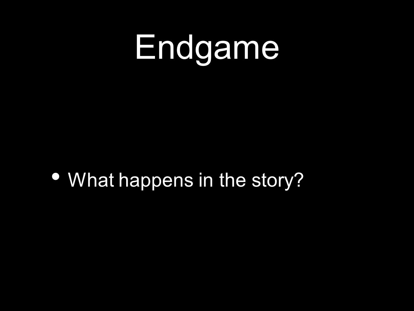 Endgame What happens in the story?