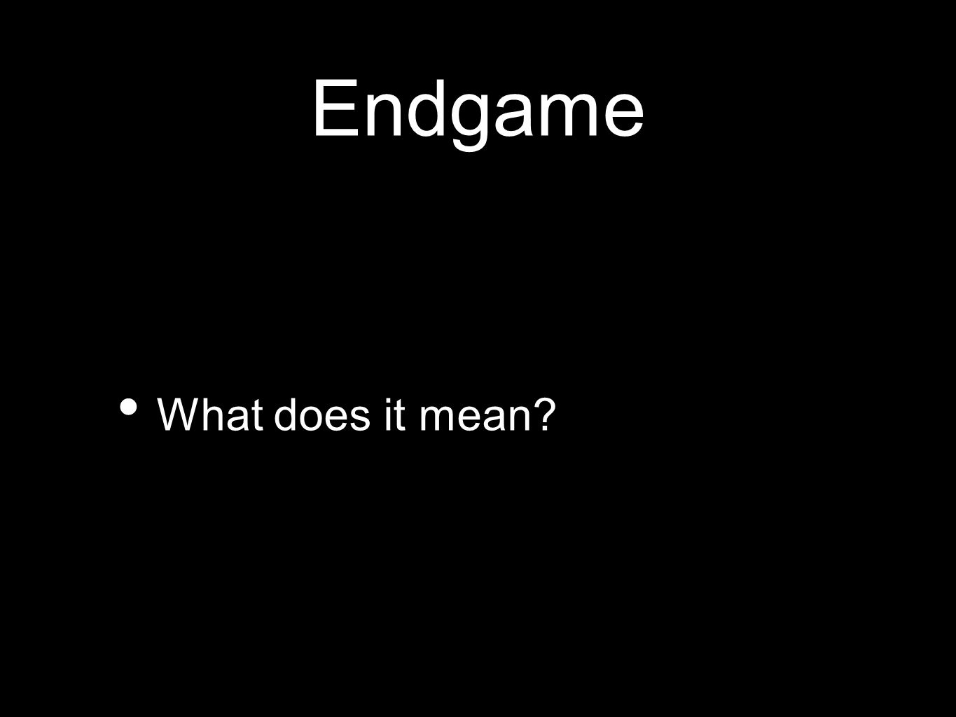 Endgame What does it mean?