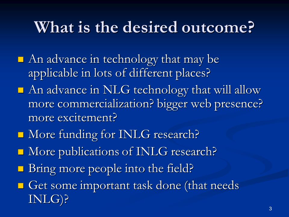 3 What is the desired outcome.