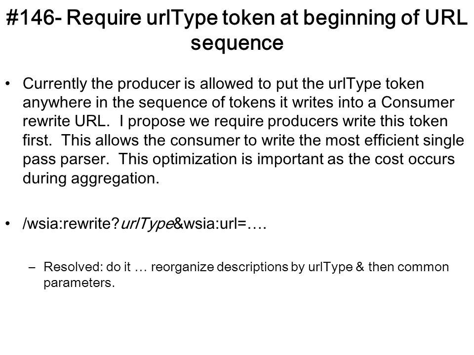 #146- Require urlType token at beginning of URL sequence Currently the producer is allowed to put the urlType token anywhere in the sequence of tokens it writes into a Consumer rewrite URL.