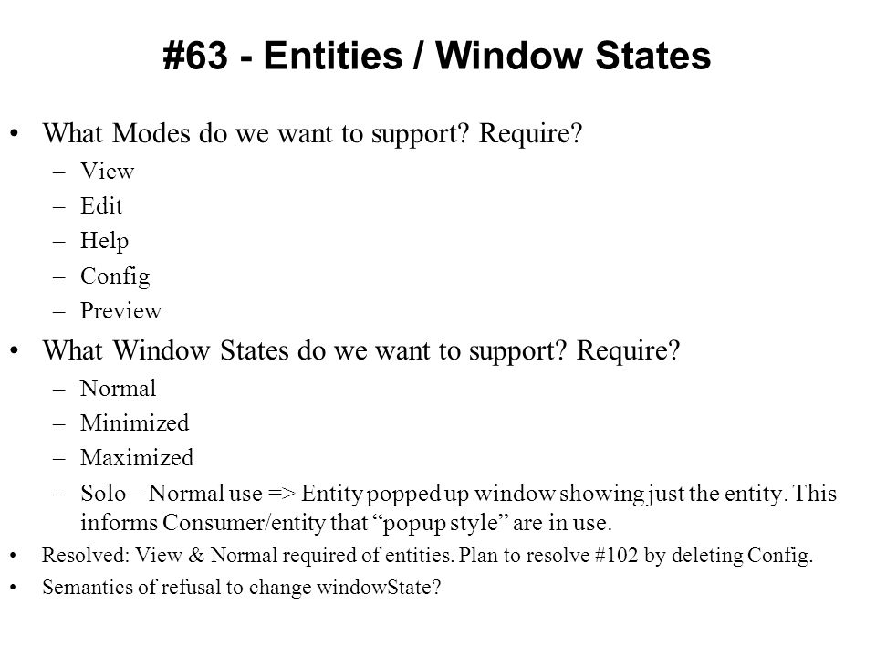 #63 - Entities / Window States What Modes do we want to support.