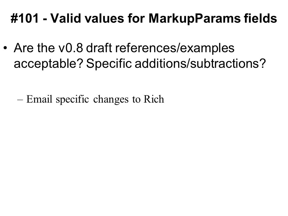 #101 - Valid values for MarkupParams fields Are the v0.8 draft references/examples acceptable.
