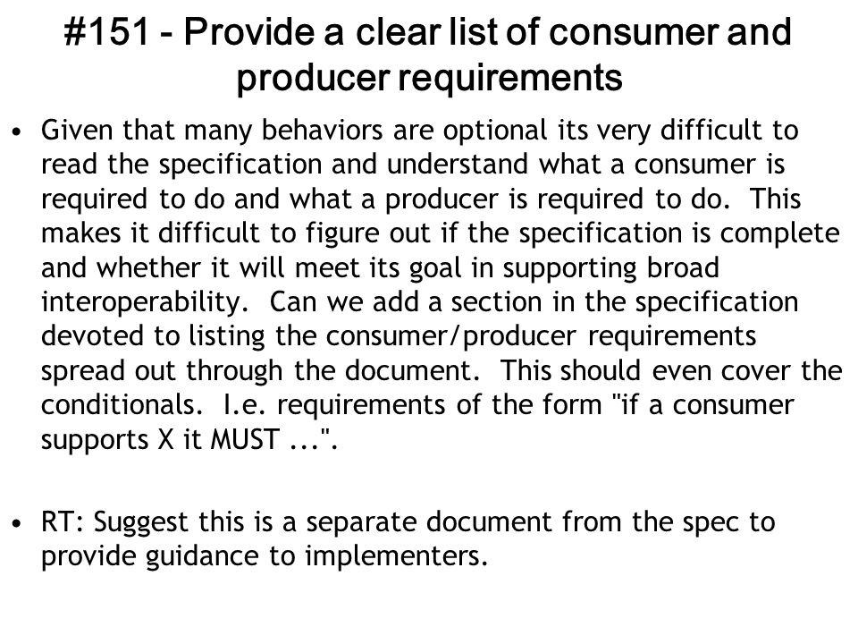 #151 - Provide a clear list of consumer and producer requirements Given that many behaviors are optional its very difficult to read the specification and understand what a consumer is required to do and what a producer is required to do.