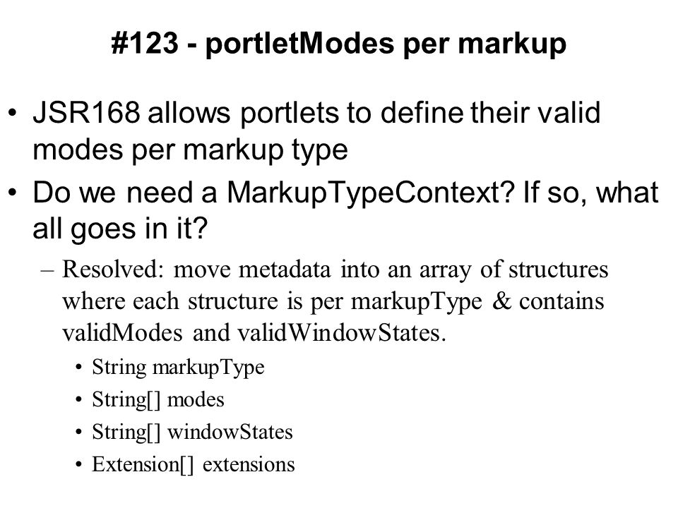 #123 - portletModes per markup JSR168 allows portlets to define their valid modes per markup type Do we need a MarkupTypeContext.