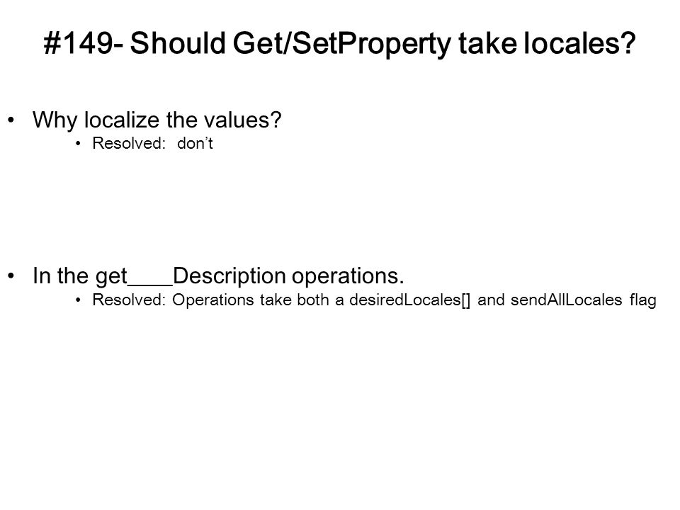 #149- Should Get/SetProperty take locales. Why localize the values.