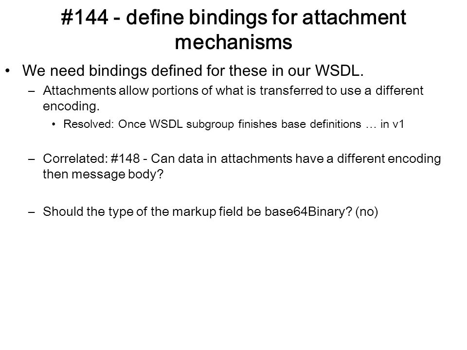 #144 - define bindings for attachment mechanisms We need bindings defined for these in our WSDL.