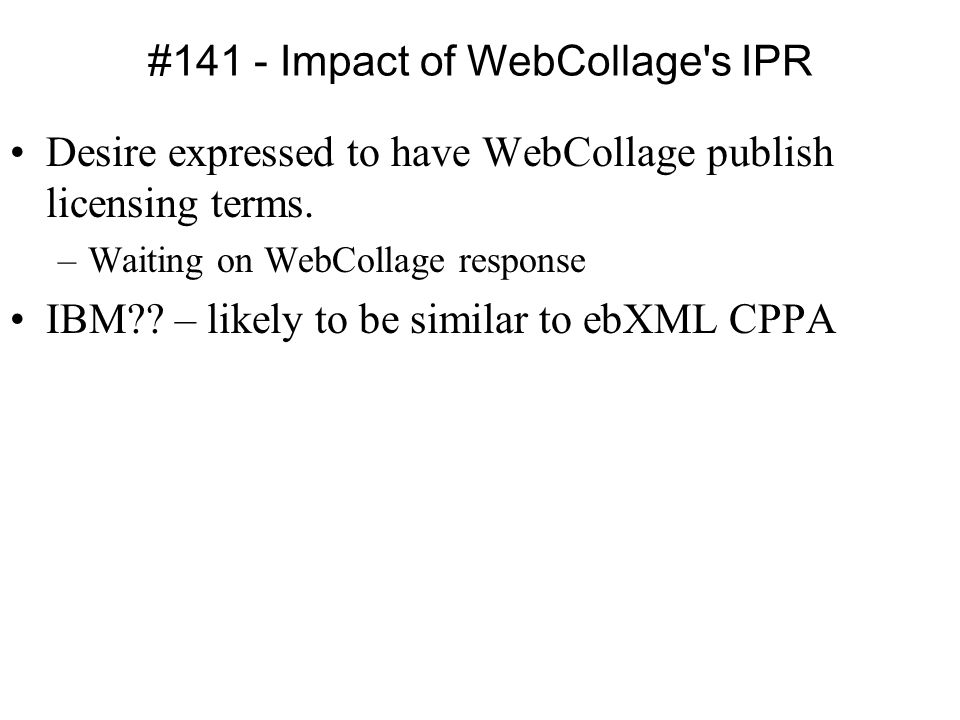 #141 - Impact of WebCollage s IPR Desire expressed to have WebCollage publish licensing terms.