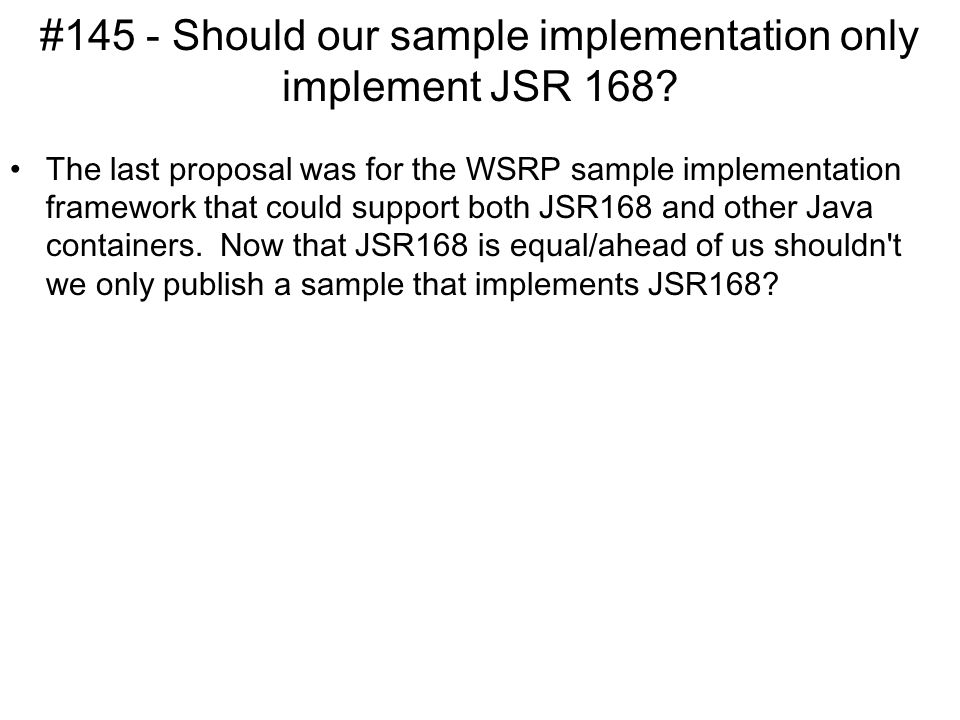 #145 - Should our sample implementation only implement JSR 168.